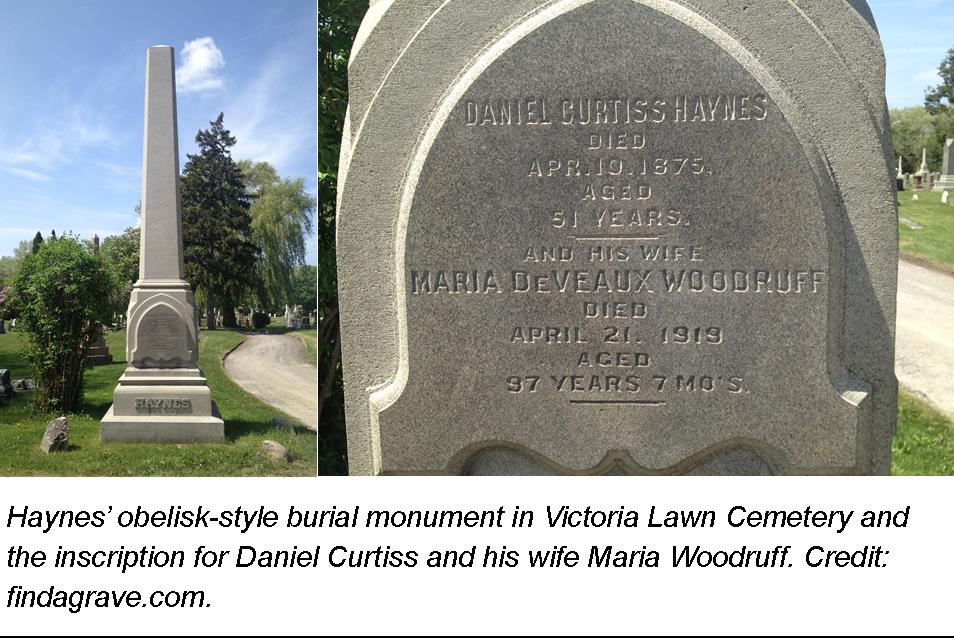 Haynes' obelisk-style burial monument in Victoria Lawn Cemetery and the inscription for Daniel Curtiss and his wife Maria Woodruff. Credit: findagrave.com.