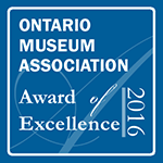 Ontario Museum Assocation Award of Excellence 2014